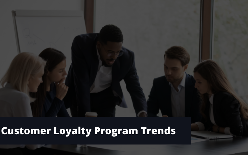 Customer Loyalty Program Trends Brands Need to Know About