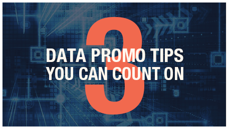 3 Data Promo Tips You Can Count On