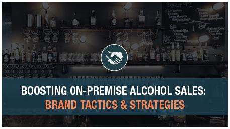 Boosting On-premise Alcohol Sales – Brand Tactics & Strategies