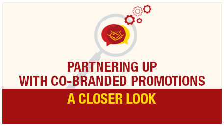PARTNERING UP WITH CO-BRANDED PROMOTIONS – A CLOSER LOOK