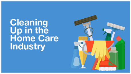 Cleaning Up in the Home Care Industry