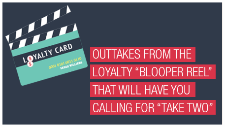 "Outtakes from the Loyalty ""Blooper Reel"" That Will Have You Calling for ""Take Two"""