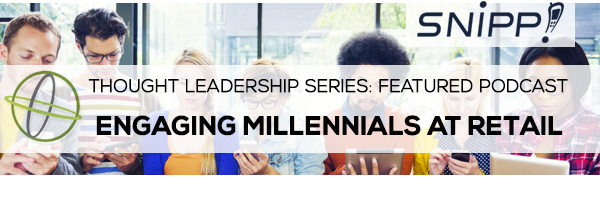 Podcast: Engaging Millennials at Retail