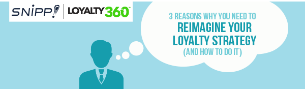 3 Reasons Why You Need to Reimagine Your Loyalty Strategy NOW (And How to Do It)