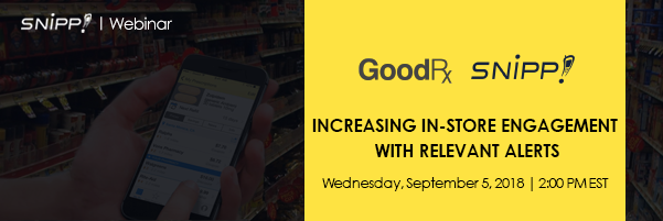 Snipp Webinar! Increasing In-Store Engagement with Relevant Alerts