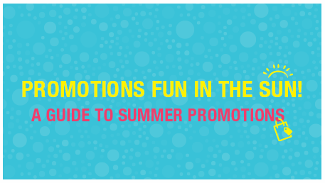 Promotions Fun in the Sun – A Guide to Summer Promotions