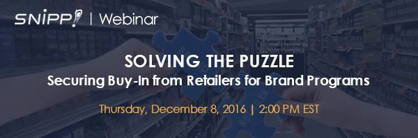 Snipp Webinar! Solving The Puzzle – Securing Buy-In From Retailers for Brand Programs