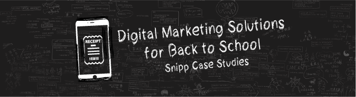 Digital Marketing Solutions for Back to School – Snipp Case Studies