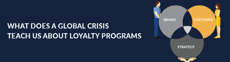 What Does a Global Crisis Teach Us About Loyalty Programs