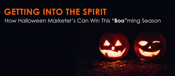 "Getting Into The Spirit: How Halloween Marketer's Can Win This ""Boo""ming Season"