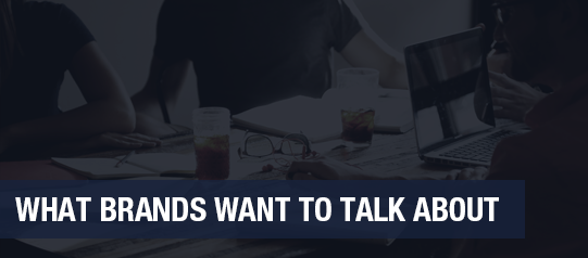 What Brands Want to Talk About