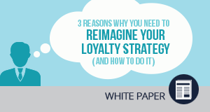 Rethink-Your-Loyalty-Strategy_300x160